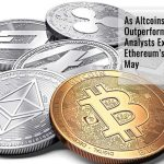 As Altcoins Continue to Outperform Bitcoin, Analysts Expect For Ethereum's 80% Rally By May