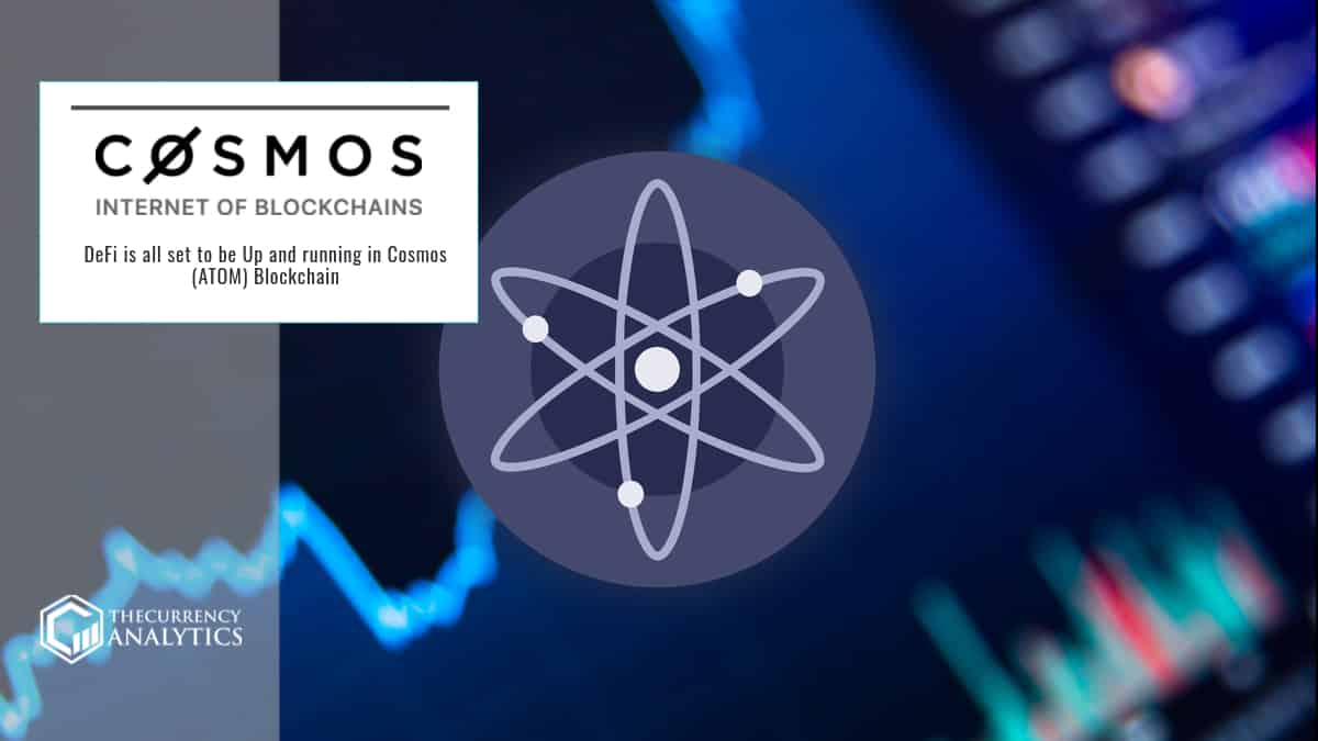 DeFi is all set to be Up and running in Cosmos (ATOM) Blockchain