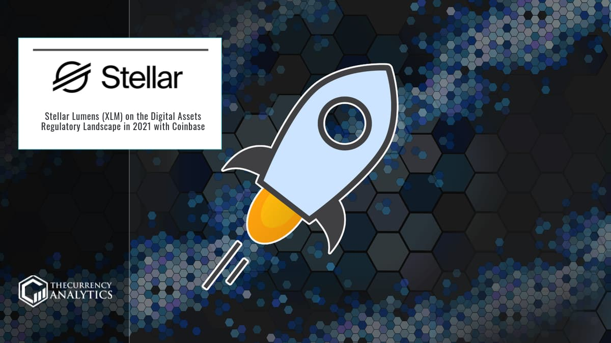 Stellar Lumens (XLM) on the Digital Assets Regulatory Landscape in 2021 with Coinbase