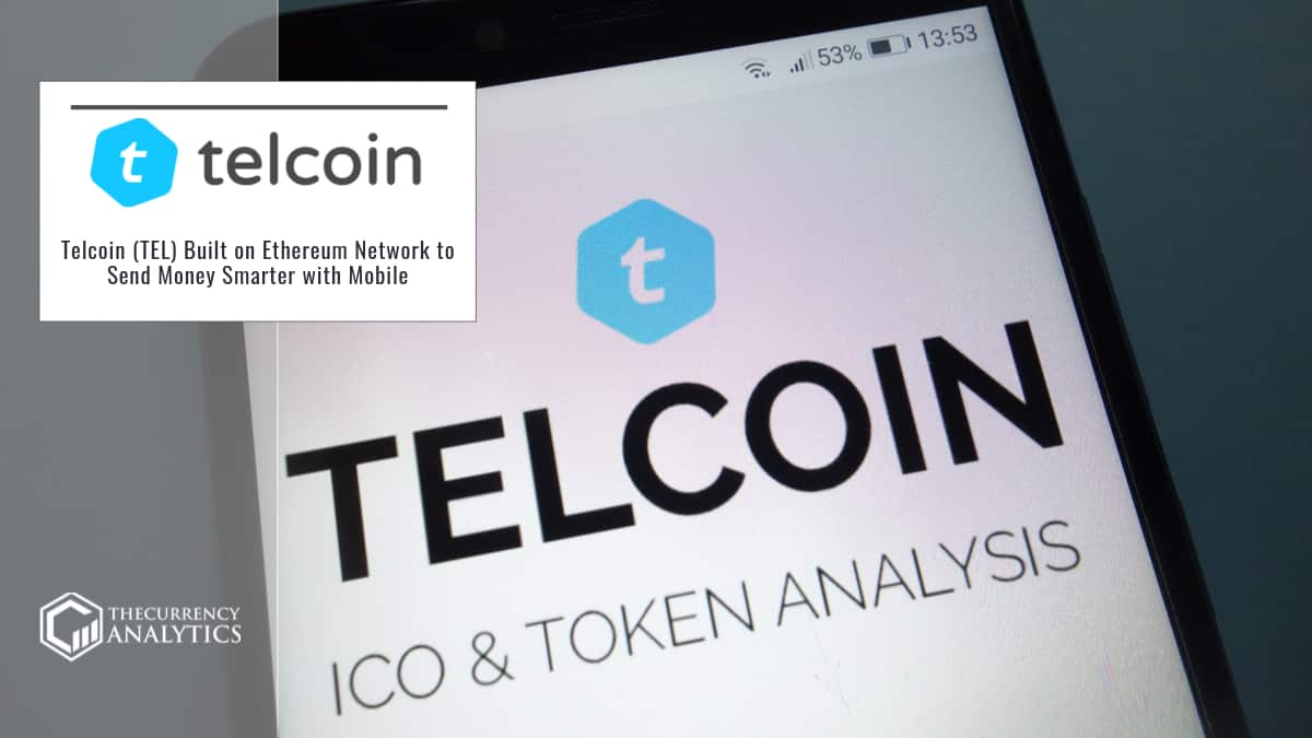 Telcoin (TEL) Built on Ethereum Network to Send Money Smarter with Mobile