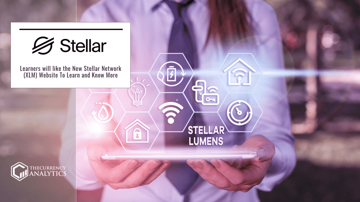 Learners will like the New Stellar Network (XLM) Website To Learn and Know More