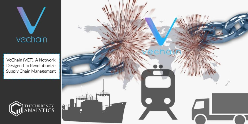 VeChain (VET), A Network Designed To Revolutionize Supply Chain Management